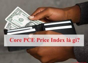Core PCE Price Index là gì? FED thích dùng PCE hơn CPI?